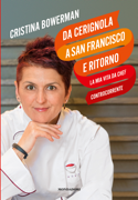 Da Cerignola a San Francisco e ritorno la mia vita da chef controcorrente